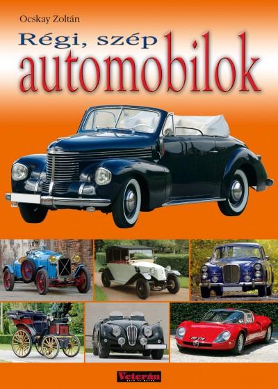 Ocskay Zoltán - Régi, szép automobilok