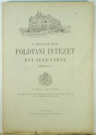 - A Magyar Kir. Földtani Intézet évi jelentése 1909-ről