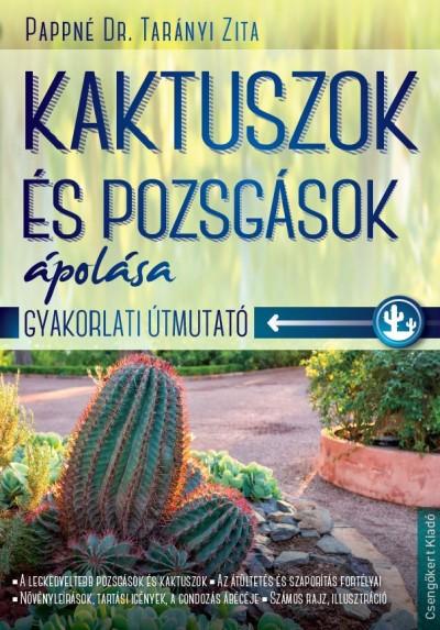 Pappné Dr. Tarányi Zita - Kaktuszok és pozsgások ápolása