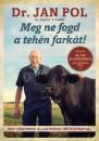 David Fisher - Jan Pol - Meg ne fogd a tehén farkát!