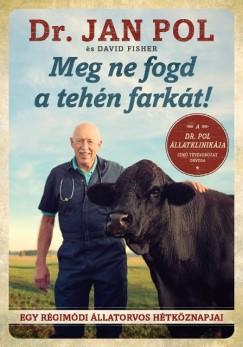 Meg ne fogd a tehén farkát!