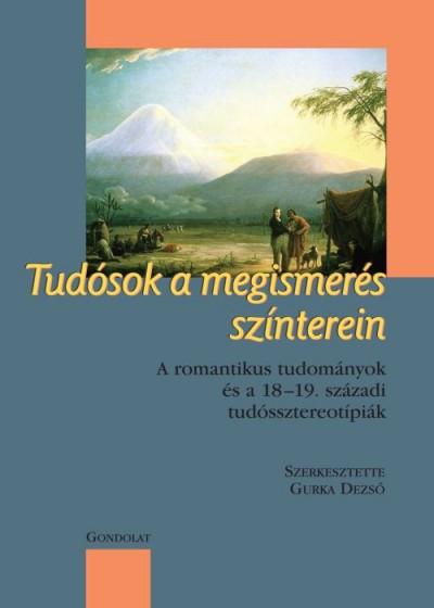 Gurka Dezső  (Szerk.) - Tudósok a megismerés színterein