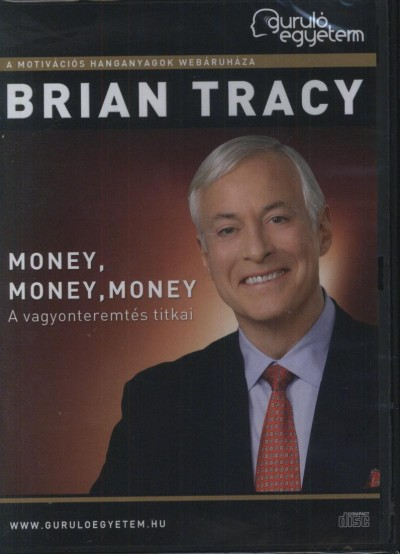 Brian Tracy - Money, Money, Money - Hangoskönyv