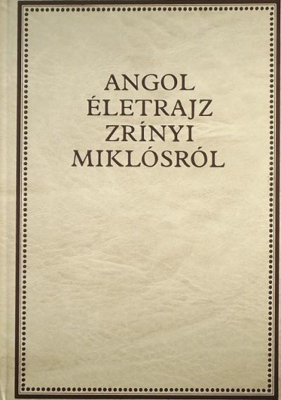 Péter Katalin - Kovács Sándor Iván  (Szerk.) - Angol életrajz Zrínyi Miklósról