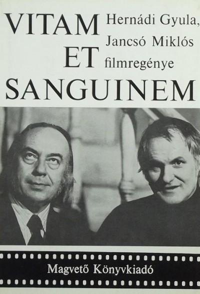 Hernádi Gyula - Jancsó Miklós - Vitam et sanguinem