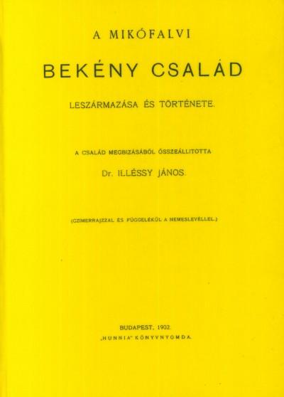 Dr. Illéssy János - A Mikófalvi Bekény család leszármazása és története