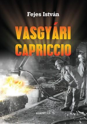 Fejes Istv�n - Vasgy�ri Capriccio