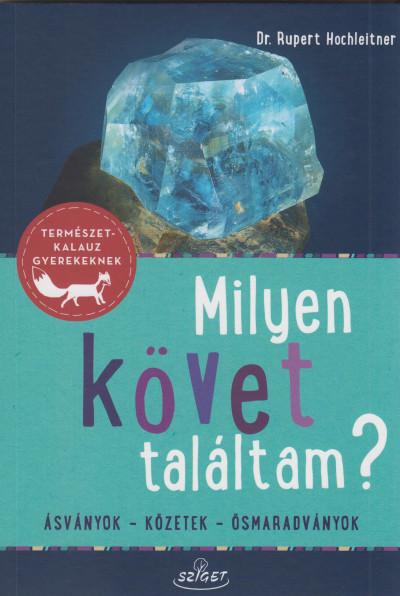 Rupert Hochleitner - Milyen követ találtam?