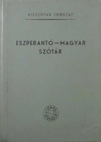 Pechan Alfonz  (Szerk.) - Eszperantó-magyar szótár