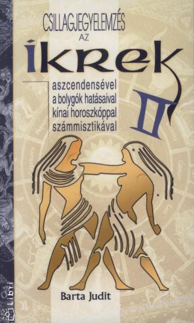 Barta Judit - Csillagjegyelemzés - Az Ikrek