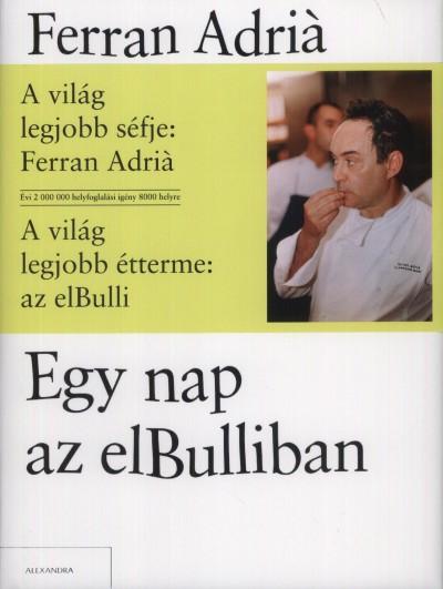 Ferran Adriá - Egy nap az elBulliban