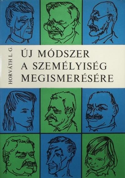 Horváth László Gábor - Új módszer a személyiség megismerésére