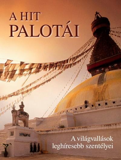 Nagy Mézes Rita  (Szerk.) - A hit palotái