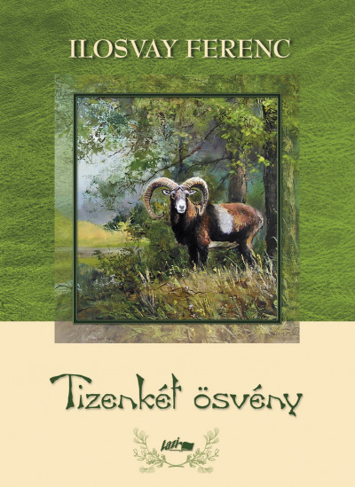 Ilosvay Ferenc - Tizenkét ösvény