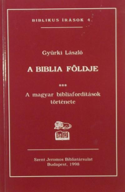 Gyürki László - A Biblia földje