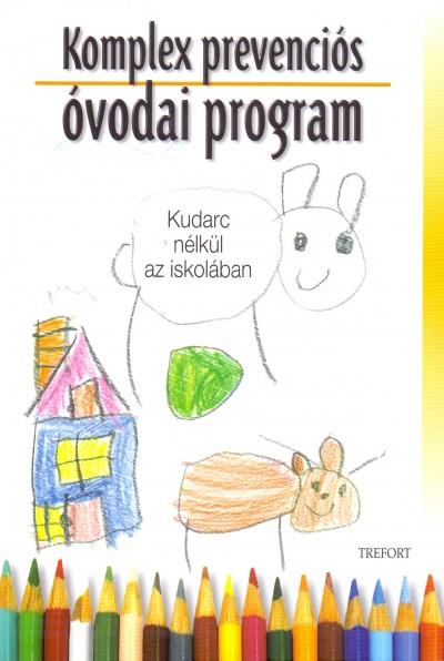 Bal�zsn� Sz�cs Judit (Szerk.) - Porkol�bn� Balogh Katalin (Szerk.) - Szaitzn� Gregorits Anna (Szerk.) - Komplex prevenci�s �vodai program