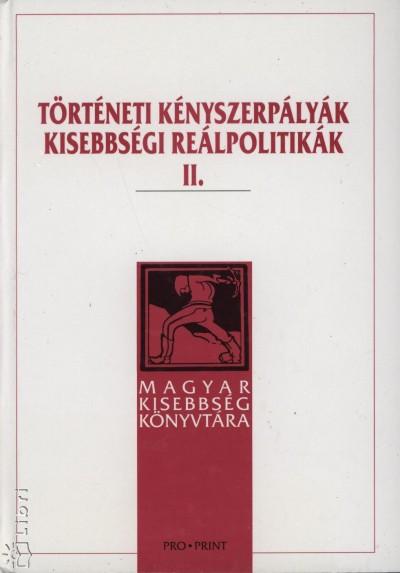 - Történeti kényszerpályák - kisebbségi reálpolitikák II.