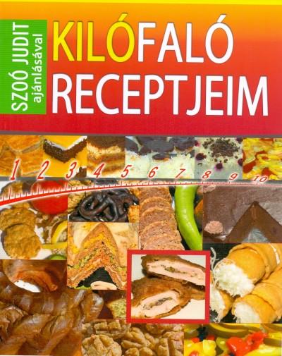 Szoó Judit - Kilófaló receptjeim füzet Szoó Judit ajánlásával