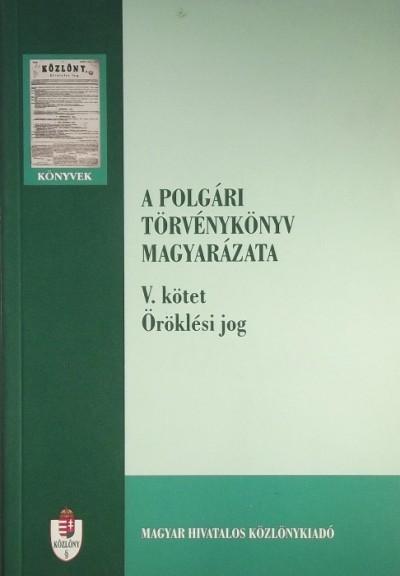 Dr. Török Gábor  (Szerk.) - A polgári törvénykönyv magyarázata V. kötet