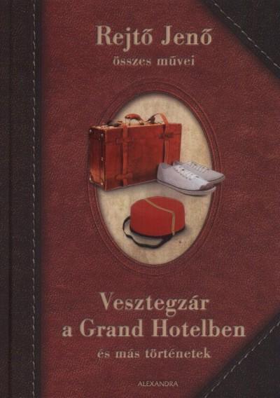 Rejtő Jenő - Vesztegzár a Grand Hotelben és más történetek
