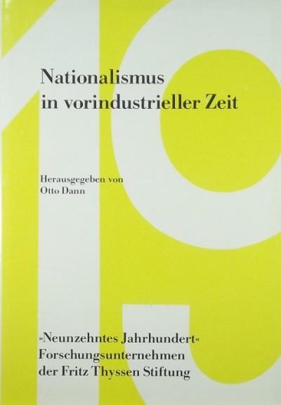Otto Dann - Nationalismus in vorindustrieller Zeit