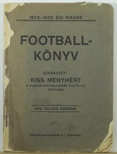 Kiss Menyhért  (Szerk.) - Footballkönyv