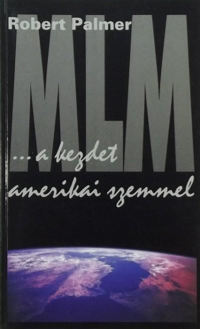 Robert Palmer - MLM ...a kezdet amerikai szemmel