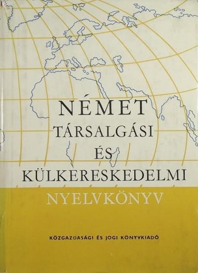 - Német társalgási és külkereskedelmi nyelvkönyv