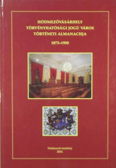 - Hódmezővásárhely törvényhatósági jogú város történeti almanachja