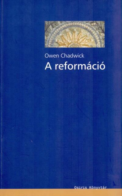 Owen Chadwick - A reformáció