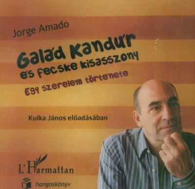 Jorge Amado - Kulka János - Galád Kandúr és Fecske kisasszony - Hangoskönyv