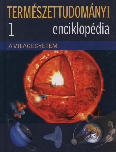 - Természettudományi enciklopédia 1. - A világegyetem
