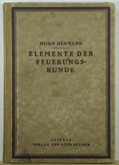 Hugo Hermann - Elemente fer Feuerungskunde