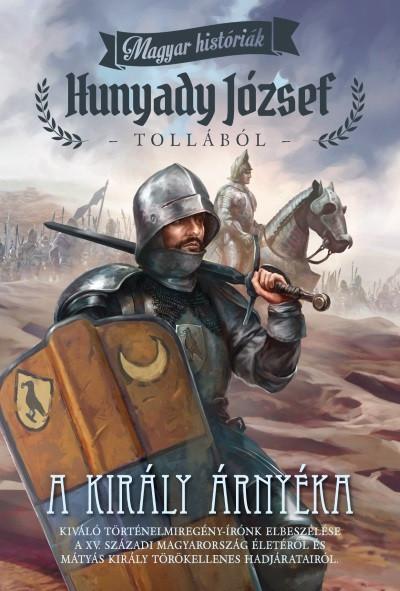 Hunyady József - A király árnyéka