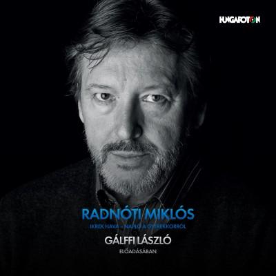 Radnóti Miklós - Gálffi László - Ikrek hava - Napló a gyerekkorról - Hangoskönyv