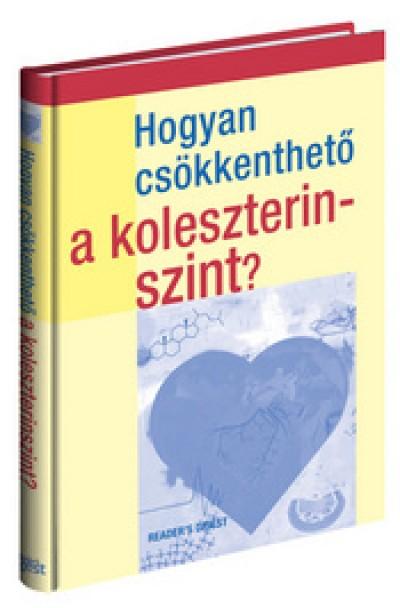 - Hogyan csökkenthető a koleszterinszint?