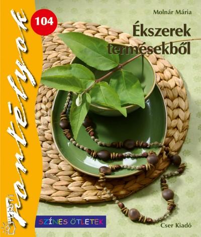 Molnár Mária - Ékszerek termésekből