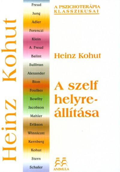 Heinz Kohut - A szelf helyreállítása