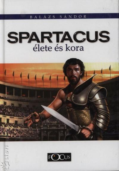 Bal�zs S�ndor - Spartacus �lete �s kora