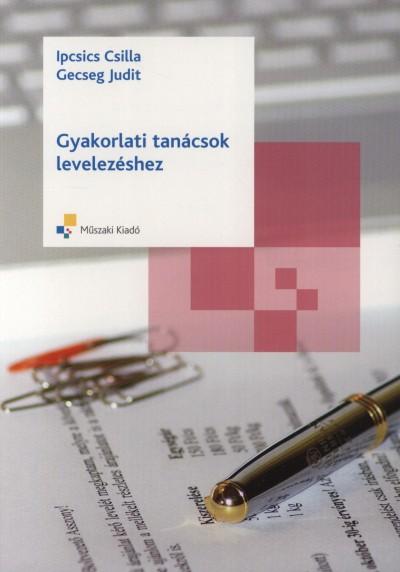 Gecseg Judit - Ipsics Csilla - Gyakorlati tanácsok levelezéshez