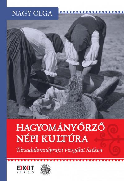 Nagy Olga - Hagyományőrző népi kultúra