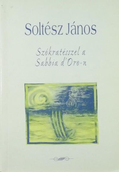 Soltész János - Szókratésszel a Sabbia d'Oro-n