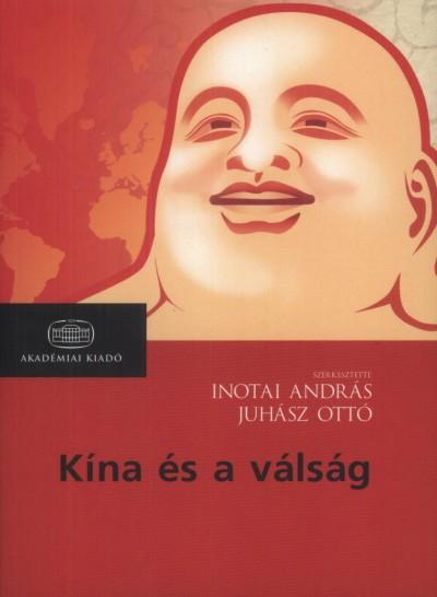 Inotai András  (Szerk.) - Juhász Ottó  (Szerk.) - Kína és a válság