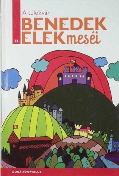 Benedek Elek - H. Szabó Gyula  (Szerk.) - A tülökvár