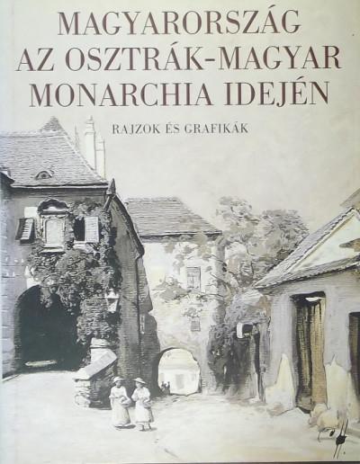 - Magyarország az Osztrák-Magyar Monarchia idején
