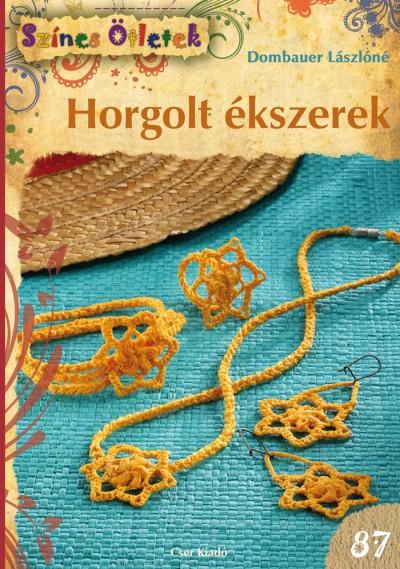 Dombauer Lászlóné - Horgolt ékszerek