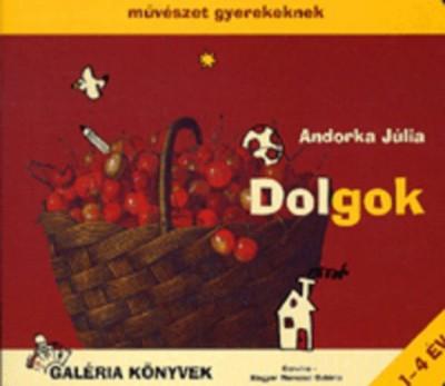 Andorka Júlia - Dolgok