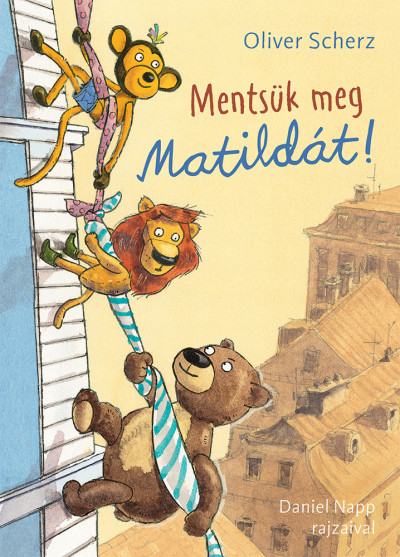Oliver Scherz - Mentsük meg Matildát!
