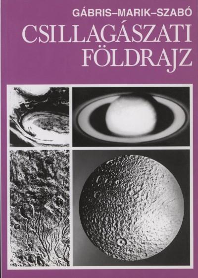 Gábris Gyula - Marik Miklós - Szabó József - Csillagászati földrajz
