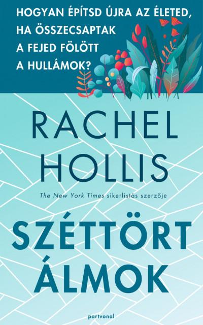 Rachel Hollis - Széttört álmok